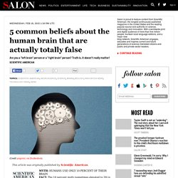 5 common beliefs about the human brain that are actually totally false