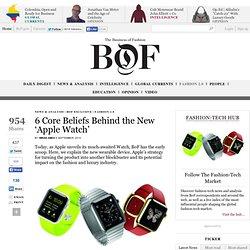 6 Core Beliefs Behind the New 'Apple Watch'
