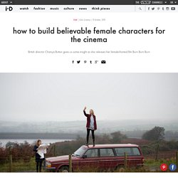 ​how to build believable female characters for the cinema