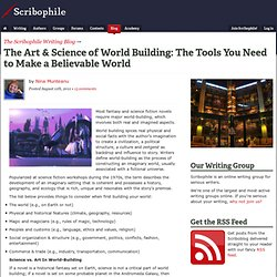 The Art & Science of World Building: The Tools You Need to Make a Believable World - Writing Blog