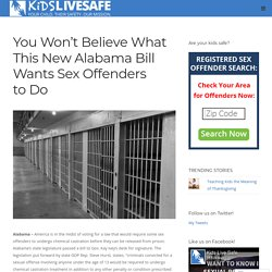 You Won't Believe What This New Alabama Bill Wants Sex Offenders to Do