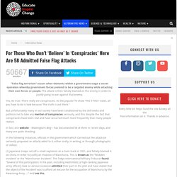 For Those Who Don't 'Believe' In 'Conspiracies' Here Are 58 Admitted False Flag Attacks