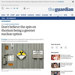 Don't believe the spin on thorium being a greener nuclear option