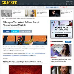 CRACKED: 21 Images You Won't Believe Aren't Photosphopped
