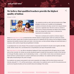 We believe that qualified teachers provide the highest quality of tuition