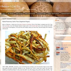 I Believe I Can Fry: Baked Rosemary Garlic Fries - StumbleUpon