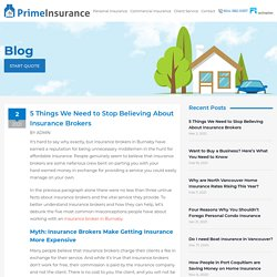 5 Things We Need to Stop Believing About Insurance Brokers