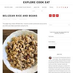Belizean Rice and Beans - Explore Cook Eat