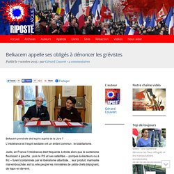 Belkacem appelle ses obligés à dénoncer les grévistes