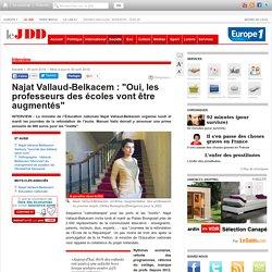 """Najat Vallaud-Belkacem :""""Oui, les professeurs des écoles vont être augmentés"""""""
