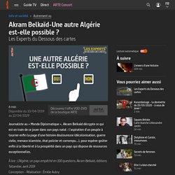 Les Experts du Dessous des cartes - Une autre Algérie est-elle possible ?