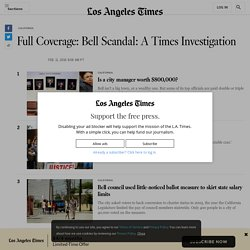 Bell Salaries - Bell, Bell salaries, Bell city officials, Bell corruption, Robert Rizzo - latimes.com