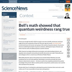 Bell's math showed that quantum weirdness rang true