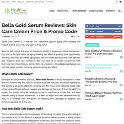 How Bella Gold Serum Work?
