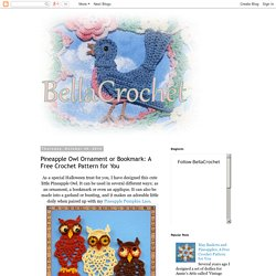 Pineapple Owl Ornament or Bookmark: A Free Pattern for You