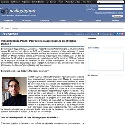 Pascal Bellanca-Penel : Pourquoi la classe inversée en physique-chimie ?