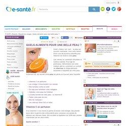 Belle peau et alimentation : une belle peau grâce aux vitamines, oméga-3 et au zinc, e-sante.fr