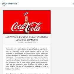 Les 100 ans de Coca Cola : une belle leçon de branding - Markentive