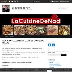 PAIN A MA BELLE SŒUR A L'ANIS ET GRAINES DE SÉSAME - La cuisine de Nad