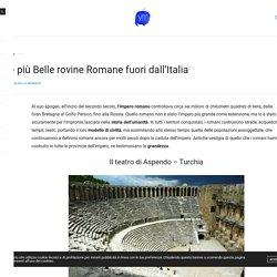 Le più Belle rovine Romane fuori dall'Italia