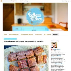 Belleau Kitchen: skinny banana and peanut butter muffin tray-bake