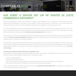 HOE ZORGT U ERVOOR DAT UW HP PRINTER DE JUISTE COMMANDO'S ONTVANGT?