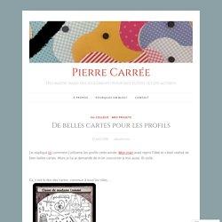 De belles cartes pour les profils – Pierre Carrée