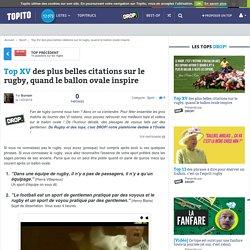 Top XV des plus belles citations sur le rugby, quand le ballon ovale inspire