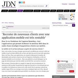 """""""Recruter de nouveaux clients avec une application mobile est très rentable"""""""