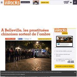 A Belleville, les prostituées chinoises sortent de l'ombre