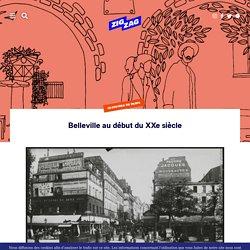 Belleville au début du XXe siècle – Paris ZigZag