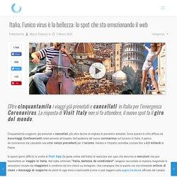 Italia, l'unico virus è la bellezza: lo spot che sta emozionando il web - Marketing Italia