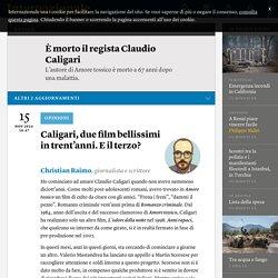 Caligari, due film bellissimi in trent'anni. E il terzo? - Christian Raimo