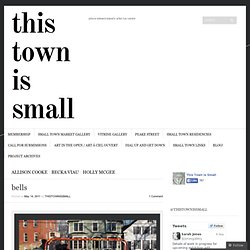 bells « this town is small