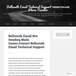 Bellsouth Email Not Sending Mails Issues.Contact Bellsouth Email Technical Support – Bellsouth Email Technical Support 18886764496 Phone Number