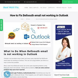Bellsouth email is not working in Outlook -1.800.608.2315 Get Help