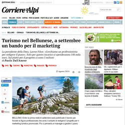 Turismo nel Bellunese, a settembre un bando per il marketing - Cronaca - Corriere delle Alpi