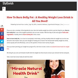 How To Burn Belly Fat With Amazing & Healthy Weight Loss Drink!