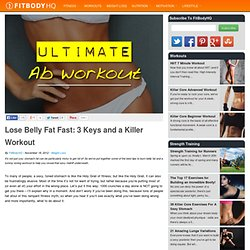 Lose Belly Fat Fast: 3 Keys and a Killer Workout