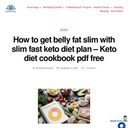 How to get belly fat slim with slim fast keto diet plan - Keto diet cookbook pdf free -