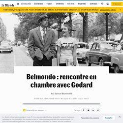 Belmondo: rencontre en chambre avec Godard
