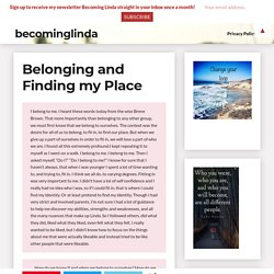 Belonging and Finding my Place