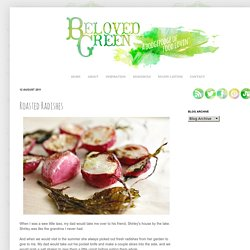 Beloved Green: Roasted Radishes