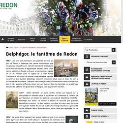 Belphégor, le fantôme de Redon [Sport - Culture]