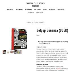 Belpop Bonanza. De mooiste verhalen uit de Belgische popmuziek.