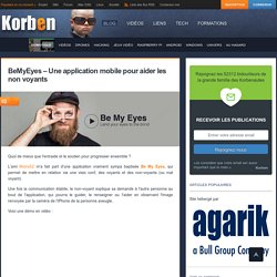 BeMyEyes - Une application mobile pour aider les non voyants - Korben