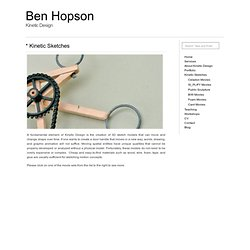 Ben Hopson » Kinetic Sketches