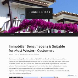Immobilier Benalmadena is Suitable for Most Western Customers