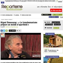 Miguel Benasayag: «Le transhumanisme prépare un monde d'apartheid»