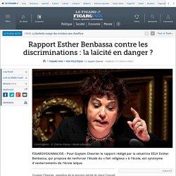 Rapport Esther Benbassa contre les discriminations : la laïcité en danger ?